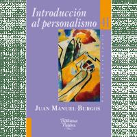 Burgos, J. M.: Introducción al personalismo