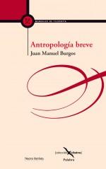 Antropología breve de Juan Manuel Burgos