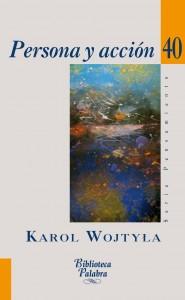 Karol Wojtyla: Persona y acción