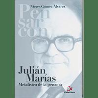 Gómez Álvarez, Nieves: Julián Marías. Metafísico de la persona