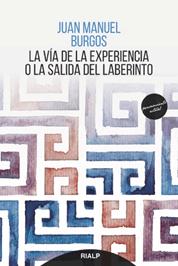 «La vía de la experiencia o la salida del laberinto» de Juan Manuel Burgos