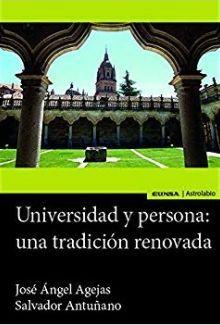 «Universidad y persona: una tradición renovada» de J.A. Agejas y S. Antuñano