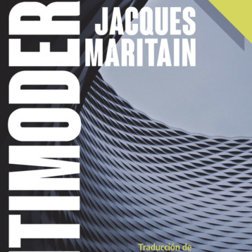 «Antimoderno» de Jacques Maritain