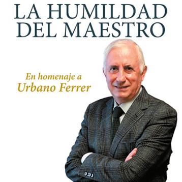 """""""La humanidad del maestro: un homenaje a Urbano Ferrer"""" de GARCÍA CASAS. P. y MIÑÓN SÁENZ. A. R. (COORD.)."""