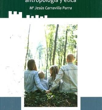 «Matrimonio y Familia: antropología y ética» de Carravilla Parra, María Jesús