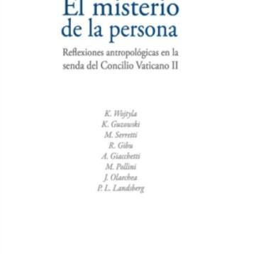 """""""El misterio de la persona. Reflexiones antropológicas en la senda del Concilio Vaticano II"""""""