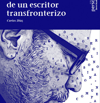 «Memorias de un escritor transfronterizo» de Carlos Díaz
