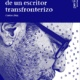 """""""Memorias de un escritor transfronterizo"""" de Carlos Díaz"""