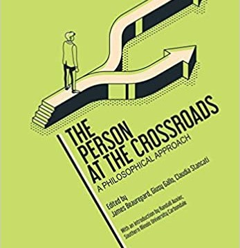 """""""The Person at the Crossroads: A Philosophical Approach"""" de Beauregard, Gallo y Stancati"""