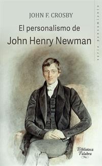 """""""El personalismo de John Henry Newman"""" de John F. Crosby"""