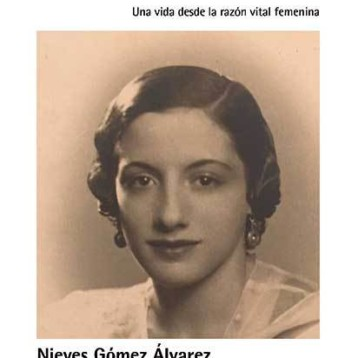 """""""Dolores Franco de Marías. Una vida desde la razón vital femenina"""" de Nieves Gómez Álvarez"""